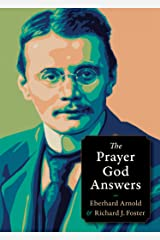 The Prayer God Answers (Plough Spiritual Guides: Backpack Classics) Kindle Edition