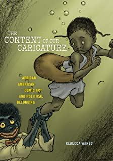 The Content of Our Caricature: African American Comic Art and Political Belonging (Postmillennial Pop, 25)