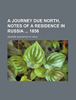 A Journey Due North, Notes of a Residence in Russia 1856
