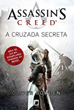 A Cruzada Secreta - Assassin´s Creed (Assassin's Creed Livro 3)