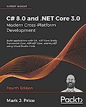 C# 8.0 and .NET Core 3.0 – Modern Cross-Platform Development: Build applications with C#, .NET Core, Entity Framework Core...