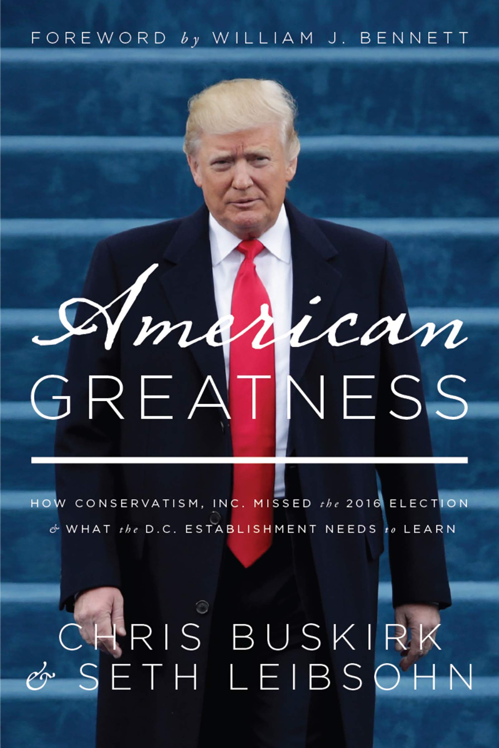 Image OfAmerican Greatness: How Conservatism Inc. Missed The 2016 Election And What The D.C. Establishment Needs To Learn (English...