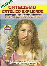 Nuevo catecismo catolico explicado. Puesto al dia segun el catecismo de la Iglesia Catolica
