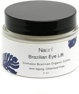 Nalani Brazilian Eye Lift Cream, Chemical Free, Organic, Eliminate Wrinkles Day & Night Cream w/Brazilian Coffee, Banana Oil, Mango Butter, Olive, Argan, Aloe, Shea Butter, Avocado, Sunflower, 1.7oz