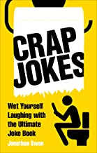 Crap Jokes: Wet Yourself Laughing with the Ultimate Joke Book (English Edition)