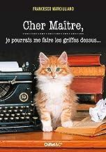Cher Maître, je pourrais me faire les griffes dessus (French Edition)