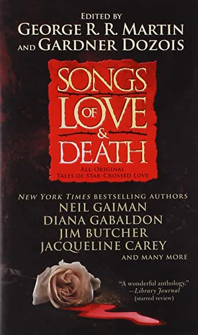 Songs of Love and Death: All-Original Tales of Star-Crossed Love by George R R Martin (25-Oct-2011) Mass Market Paperback