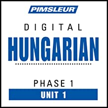 Hungarian Phase 1, Unit 01: Learn to Speak and Understand Hungarian with Pimsleur Language Programs
