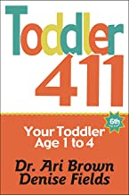 Toddler 411: Clear Answers & Smart Advice for Your Toddler PDF