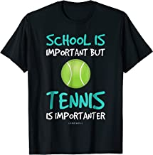 School Is Important But Tennis Is Importanter Funny T-Shirts