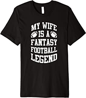 Funny Fantasy Football Wife Legend Draft Party League Gift Premium T-Shirt