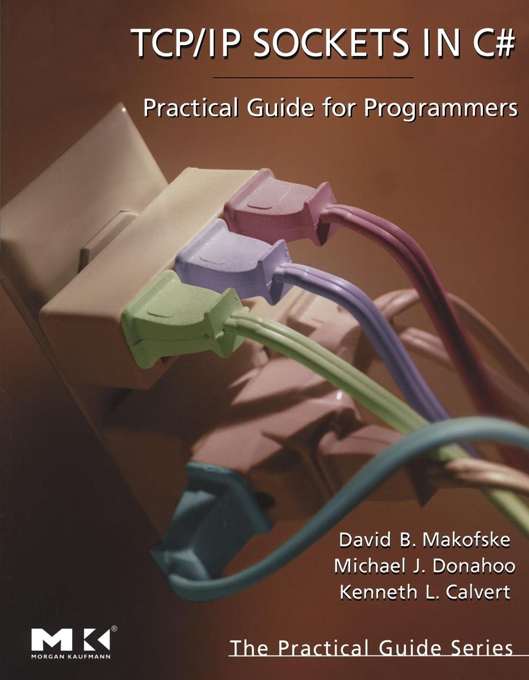 驚いたことにガス夜明けにTCP/IP Sockets in C#: Practical Guide for Programmers (The Practical Guides)