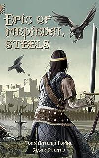 Epic of Medieval Steels