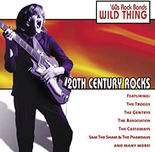 20th Century Rocks: 60's Rock Bands - Wild Thing