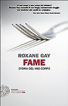 Scaricare Libri Fame. Storia del mio corpo PDF