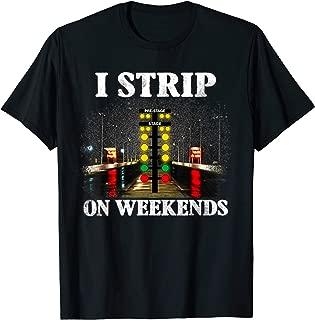I Strip On Weekends Racing Tees