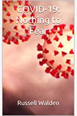 COVID-19: Nothing to Fear Kindle Edition