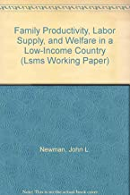 Family Productivity, Labor Supply, and Welfare in a Low-Income Country (LSMS WORKING PAPER)