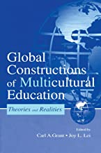 Global Constructions of Multicultural Education: Theories and Realities (Sociocultural, Political, and Historical Studies in Education)