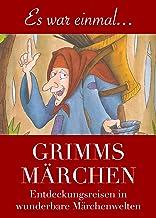 Grimms Märchen: - farbenfroh illustriert und neu in Szene gesetzt (German Edition)