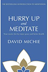 Hurry Up and Meditate: Your starter kit for inner peace and better health Kindle Edition
