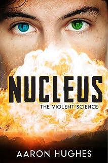 Nucleus: The Violent Science