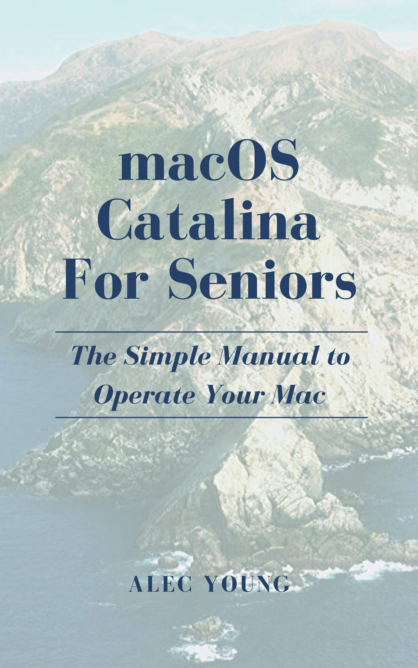 Image OfMacOS Catalina For Seniors: The Simple Manual To Operate Your Mac (English Edition)