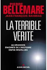 La Terrible vérité: 26 grandes énigmes de l'histoire enfin résolues Format Kindle