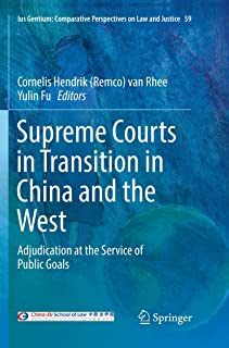 Supreme Courts in Transition in China and the West: Adjudication at the Service of Public Goals