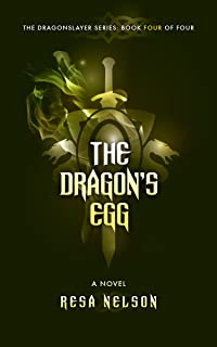 The Dragon's Egg: The Dragonslayer Series: Book Four of Four