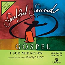 I See Miracles [Accompaniment/Performance Track]