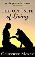 The Opposite of Living (Wayfarer's End Book 1) (English Edition)