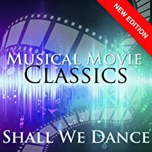Shall We Dance - Musical Movie Classics (New Edition)