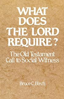 What Does the Lord Require?: The Old Testament Call to Social Witness