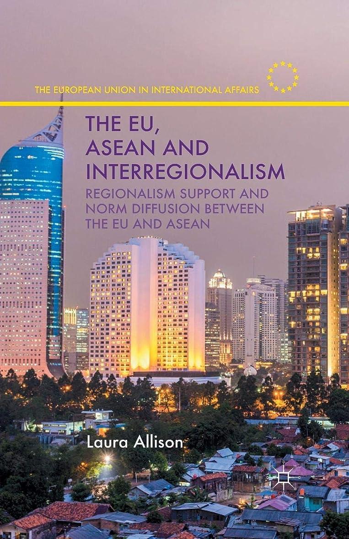 市の中心部現像ヒロインThe EU, ASEAN and Interregionalism: Regionalism Support and Norm Diffusion between the EU and ASEAN (The European Union in International Affairs)