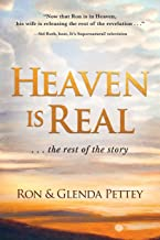 Heaven Is Real ... the Rest of the Story