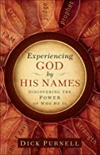 Experiencing God by His Names: Discovering the Power of Who He Is