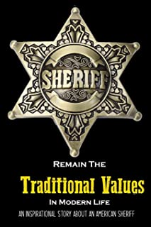 Remain The Traditional Values In Modern Life: An Inspirational Story About An American Sheriff: Sheriff Usa