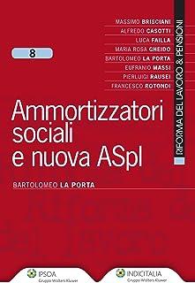 Ammortizzatori sociali e nuova ASpI (Italian Edition)