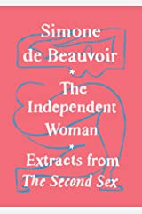 The Independent Woman: Extracts from The Second Sex Kindle Edition