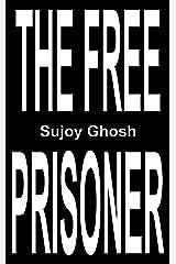 The Free Prisoner Kindle Edition