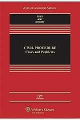 Civil Procedure: Cases and Problems (Aspen Casebook Series) Kindle Edition