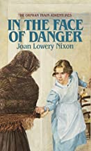 In The Face of Danger (Orphan Train Adventures)