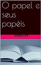 O papel e seus papéis (Portuguese Edition)