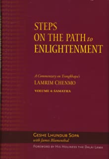 Steps on the Path to Enlightenment: A Commentary on Tsongkhapa's Lamrim Chenmo, Volume 4: Samatha