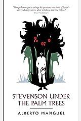 Stevenson Under The Palm Trees Kindle Edition