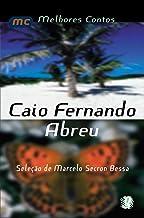 Melhores contos Caio Fernando Abreu: seleção de Marcelo Secron Bessa