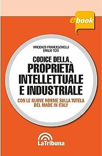 Codice della proprietà intellettuale e industriale: Edizione 2020 Collana Commentati