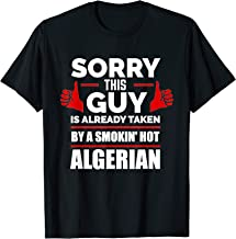Sorry This Guy is Taken by a Smoking Hot Algerian Algeria T-Shirt