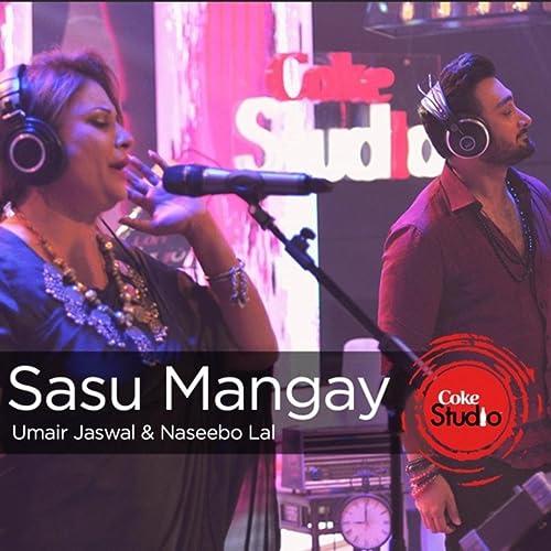 Sasu Mangay Coke Studio Season 9 By Naseebo Lal Umair